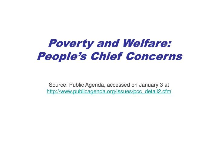Poverty and welfare people s chief concerns
