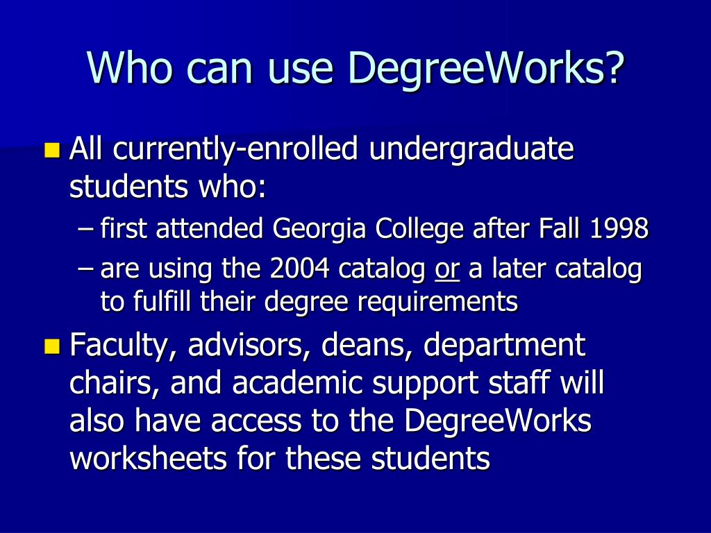 Who can use DegreeWorks?