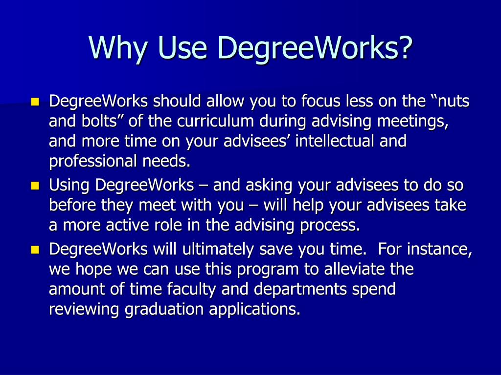 Why Use DegreeWorks?