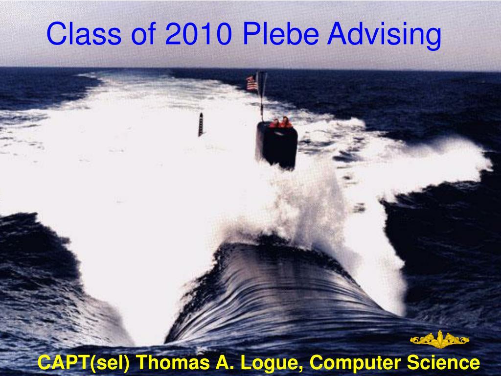 Class of 2010 Plebe Advising