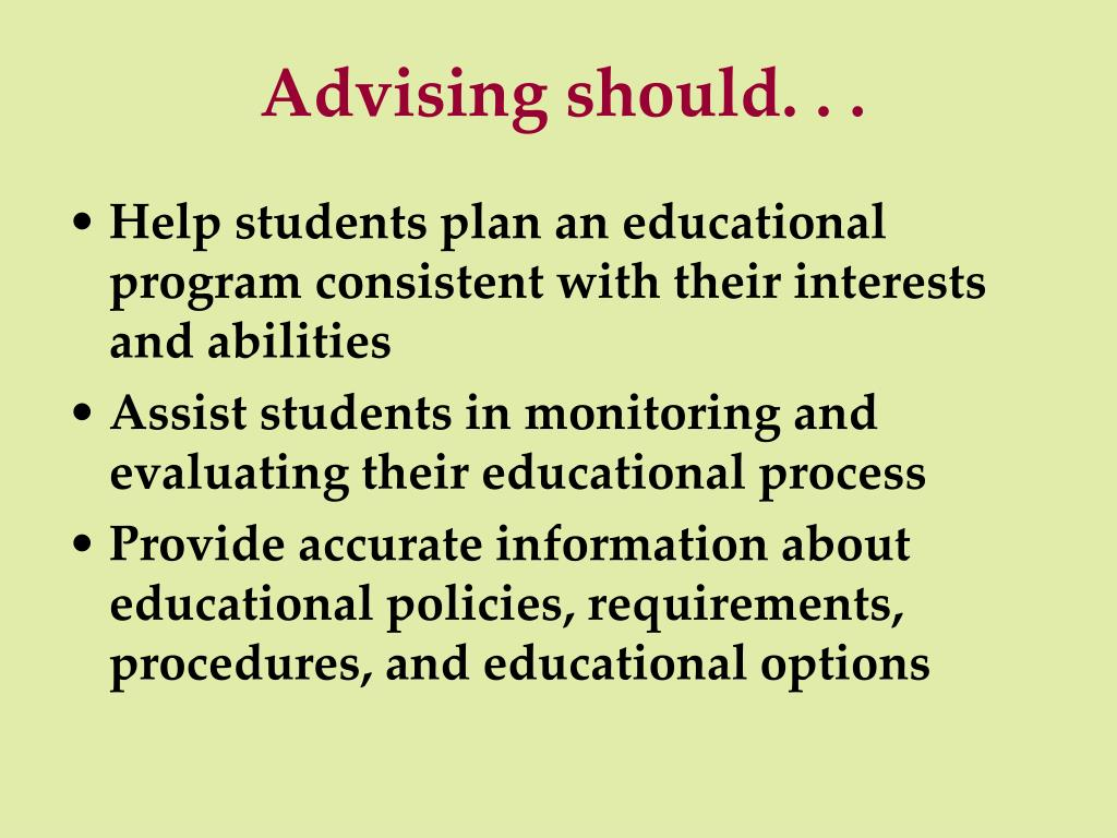 Advising should. . .
