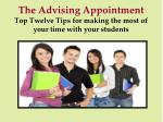 the advising appointment top twelve tips for making the most of your time with your students
