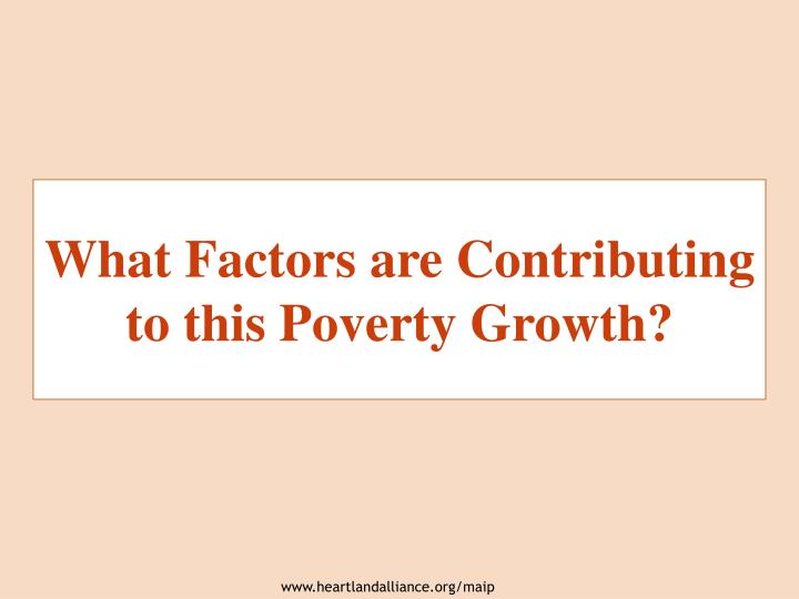 What Factors are Contributing to this Poverty Growth?