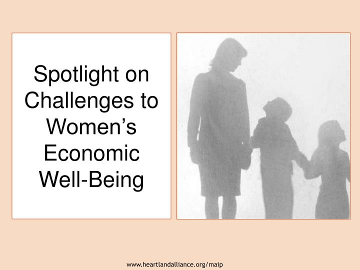 Spotlight on Challenges to Women's Economic Well-Being