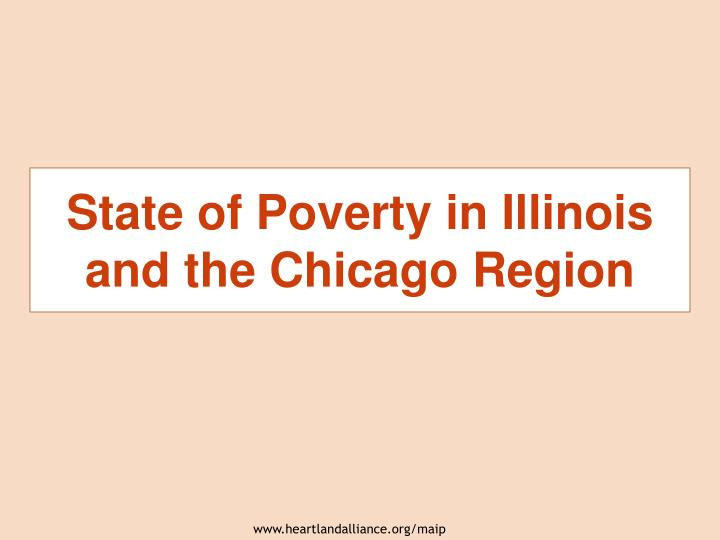State of Poverty in Illinois and the Chicago Region