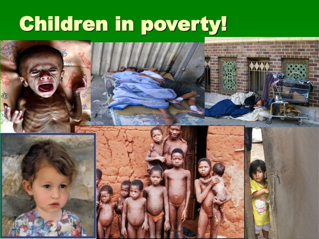 Children in poverty!