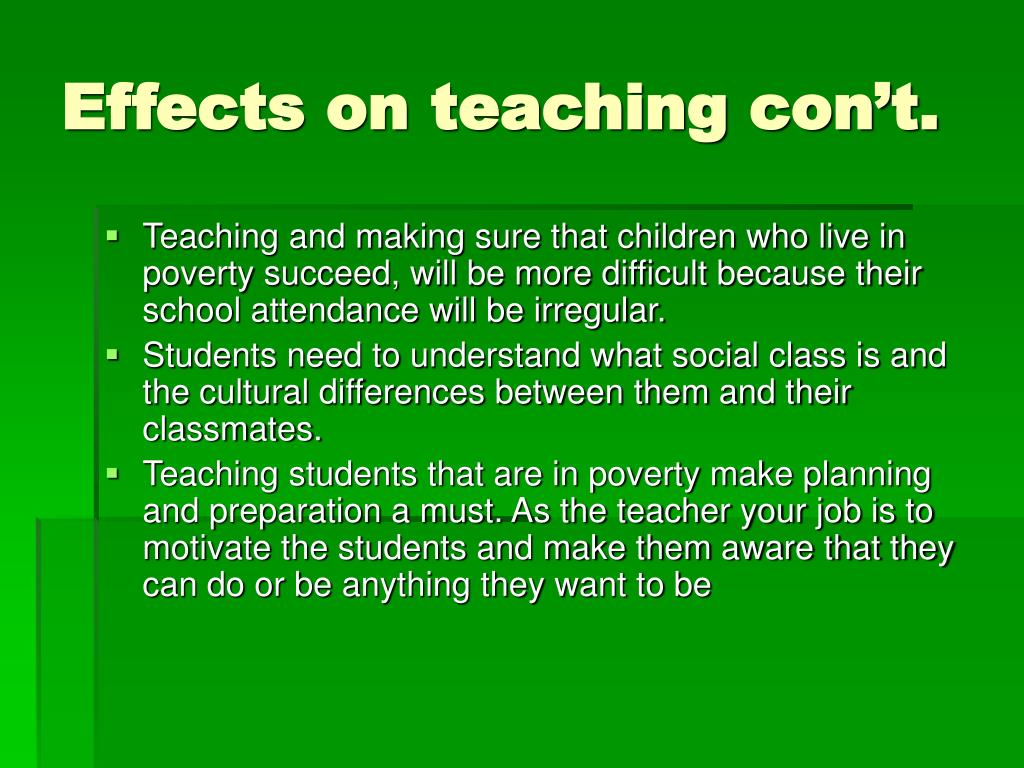 Effects on teaching con't.
