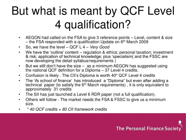 But what is meant by QCF Level 4 qualification?