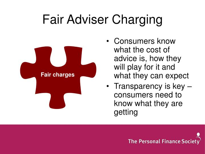 Consumers know what the cost of advice is, how they will play for it and what they can expect