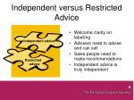 independent versus restricted advice