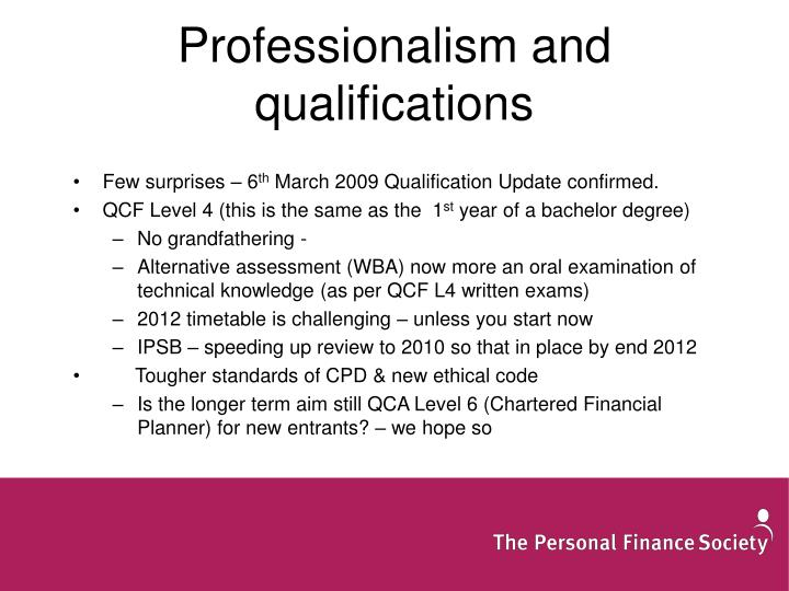 Professionalism and qualifications