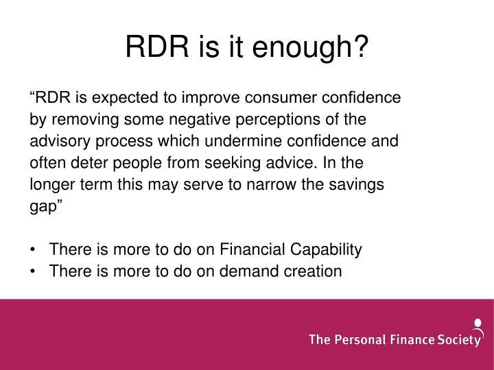 RDR is it enough?