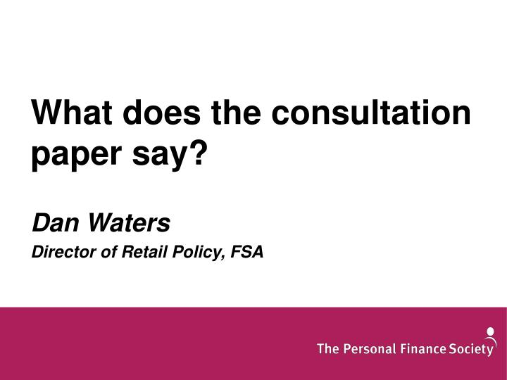What does the consultation paper say?