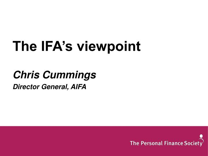 The IFA's viewpoint