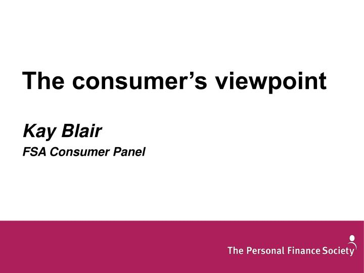 The consumer's viewpoint