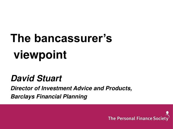 The bancassurer's