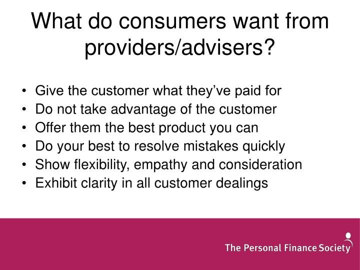 What do consumers want from providers/advisers?