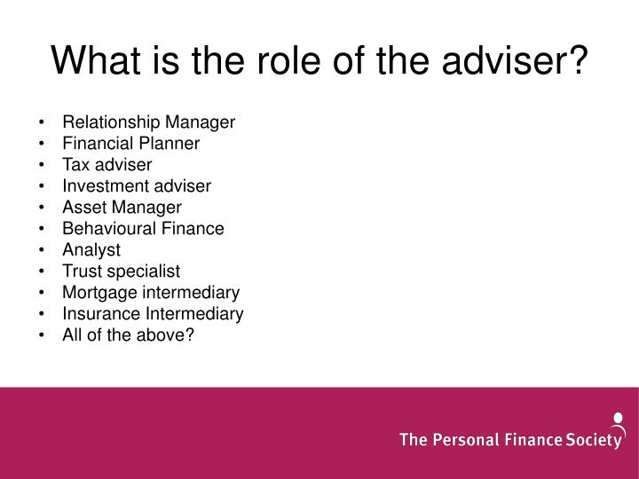 What is the role of the adviser?