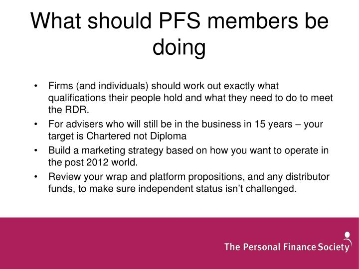 What should PFS members be doing