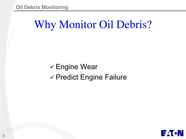 Why monitor oil debris