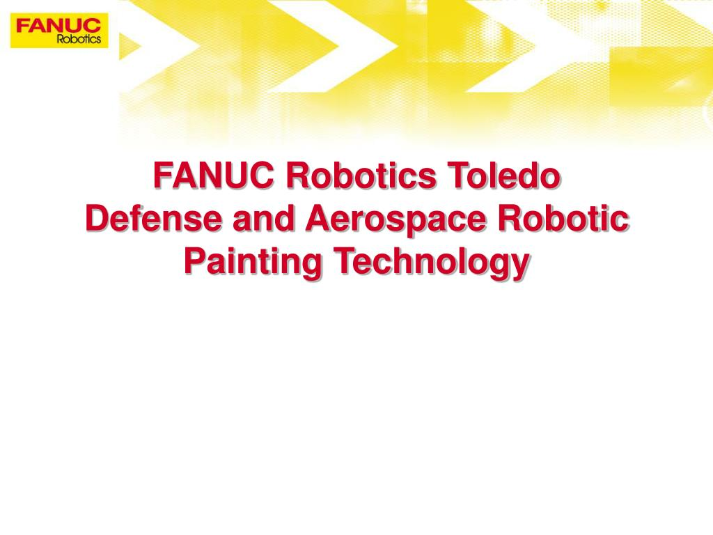fanuc robotics toledo defense and aerospace robotic painting technology