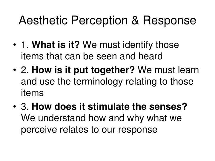 Aesthetic Perception & Response
