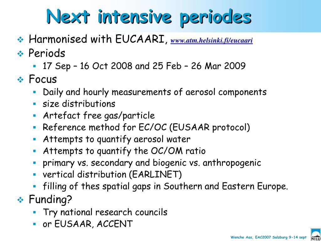 Next intensive periodes