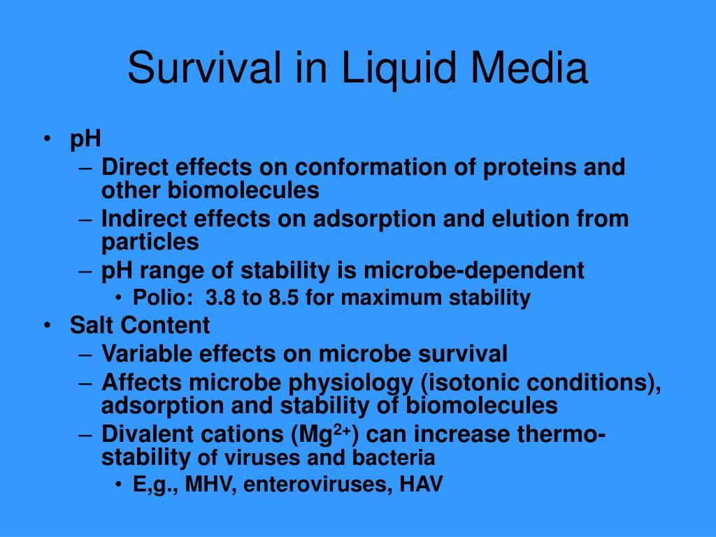 Survival in Liquid Media
