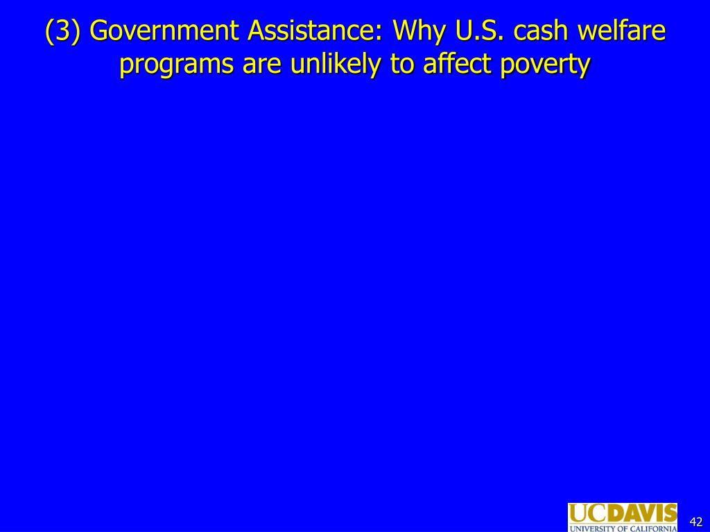 (3) Government Assistance: Why U.S. cash welfare programs are unlikely to affect poverty