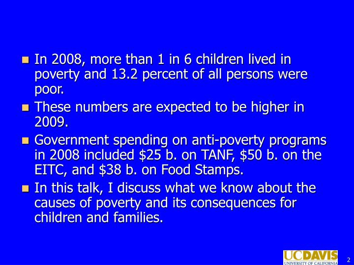 In 2008, more than 1 in 6 children lived in poverty and 13.2 percent of all persons were poor.