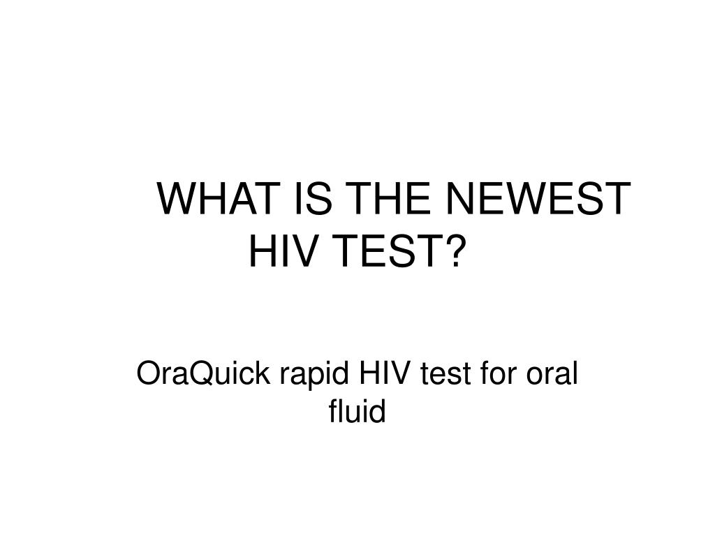 WHAT IS THE NEWEST HIV TEST?