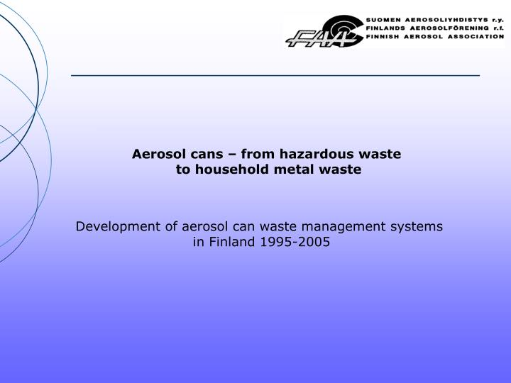 Aerosol cans – from hazardous waste