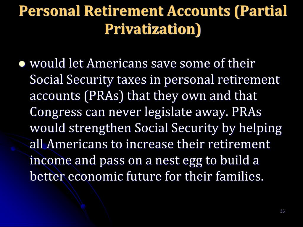 Personal Retirement Accounts (Partial Privatization)
