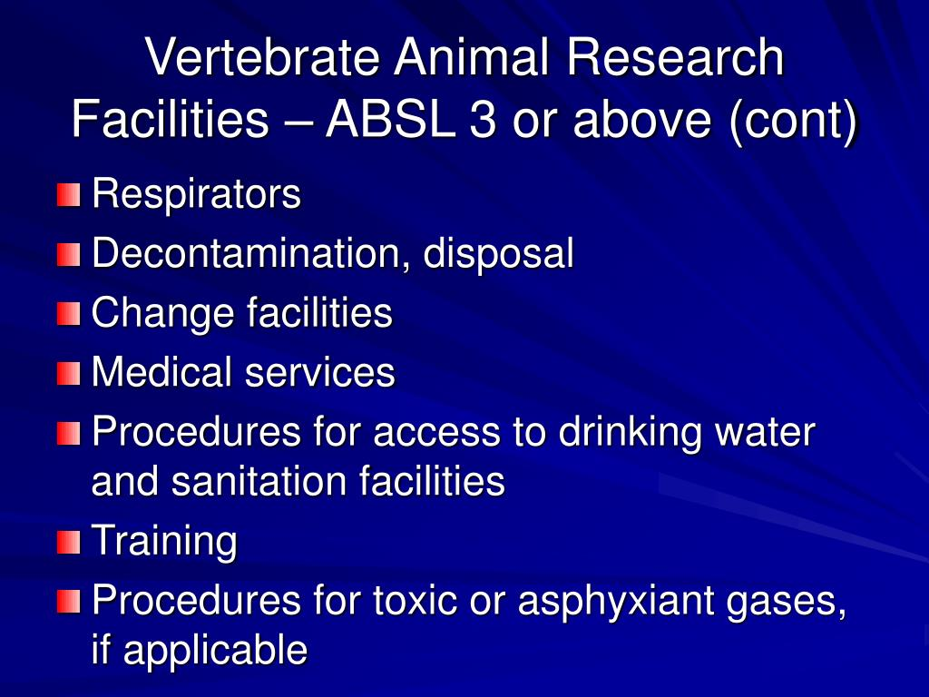Vertebrate Animal Research Facilities – ABSL 3 or above (cont)