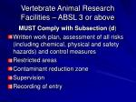 vertebrate animal research facilities absl 3 or above