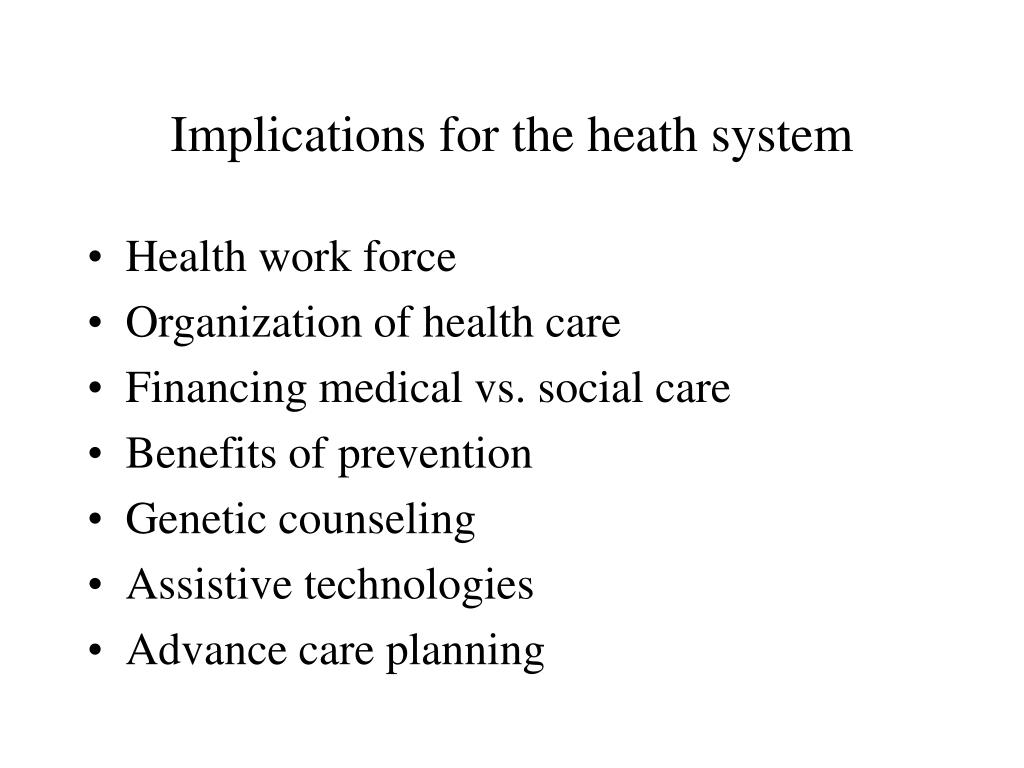 Implications for the heath system