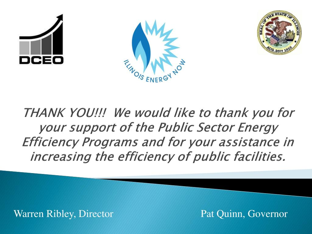 THANK YOU!!!  We would like to thank you for your support of the Public Sector Energy Efficiency Programs and for your assistance in increasing the efficiency of public facilities.