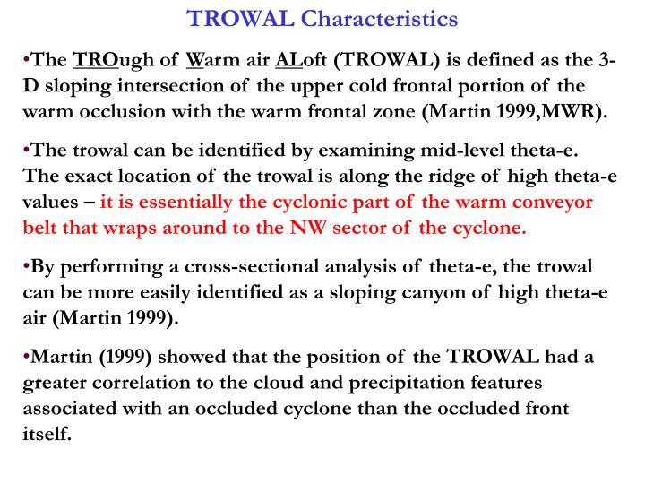 TROWAL Characteristics