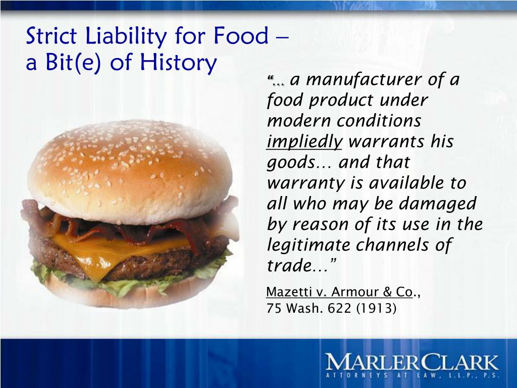 Strict Liability for Food –