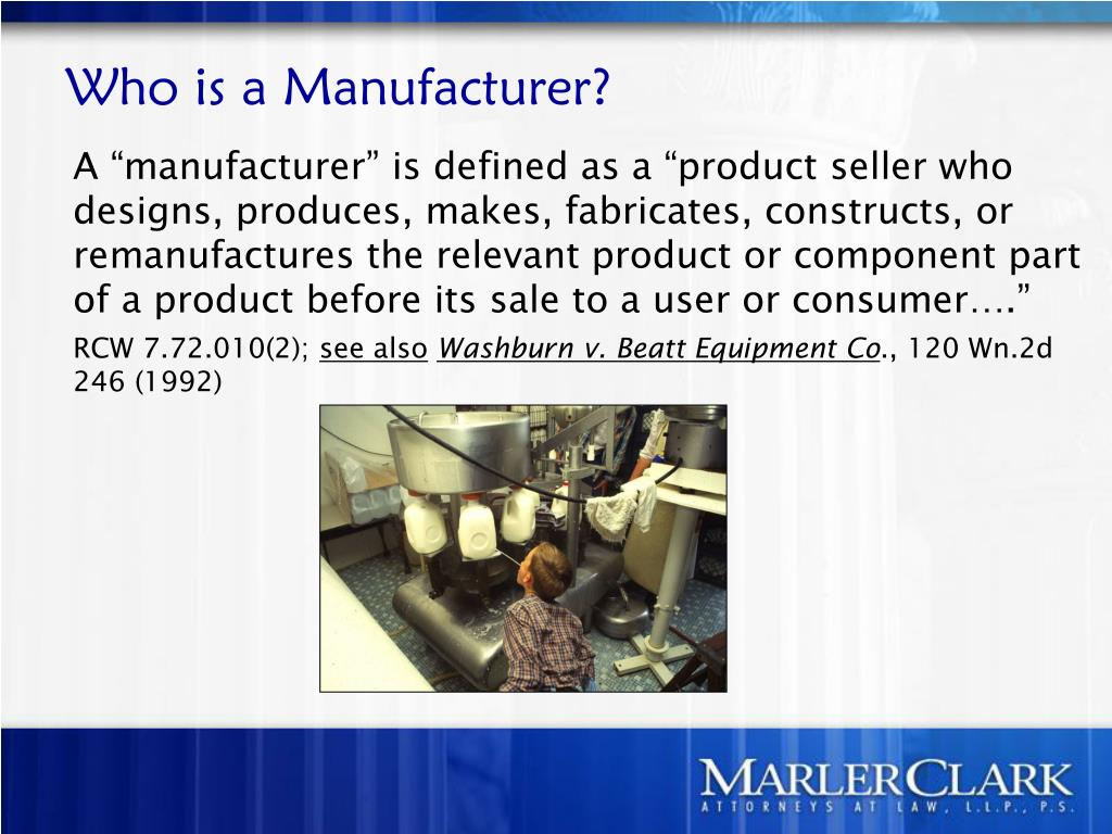 Who is a Manufacturer?