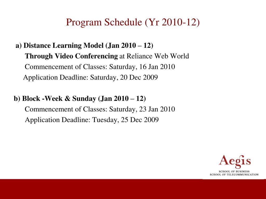 Program Schedule (Yr 2010-12)