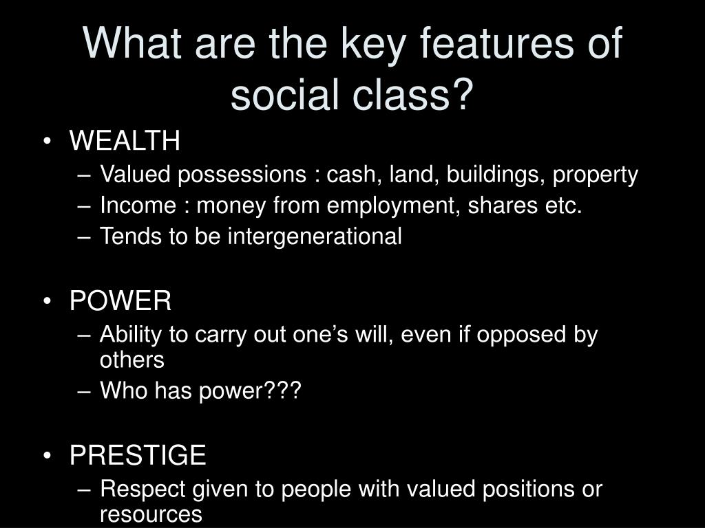 What are the key features of social class?