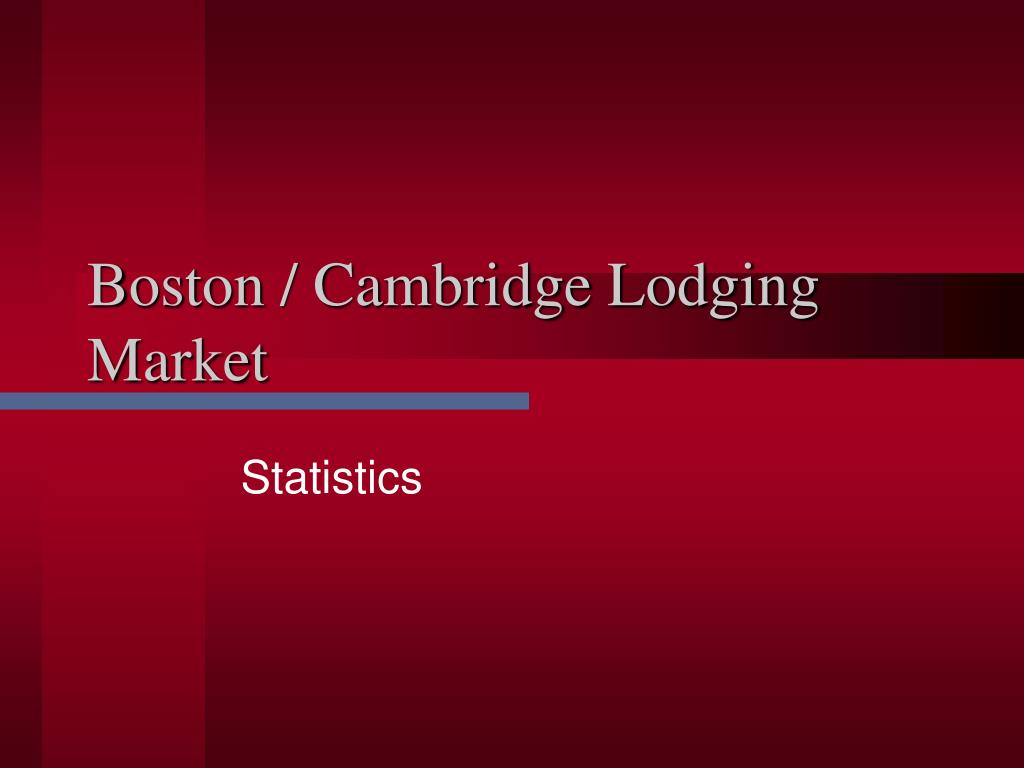 Boston / Cambridge Lodging Market