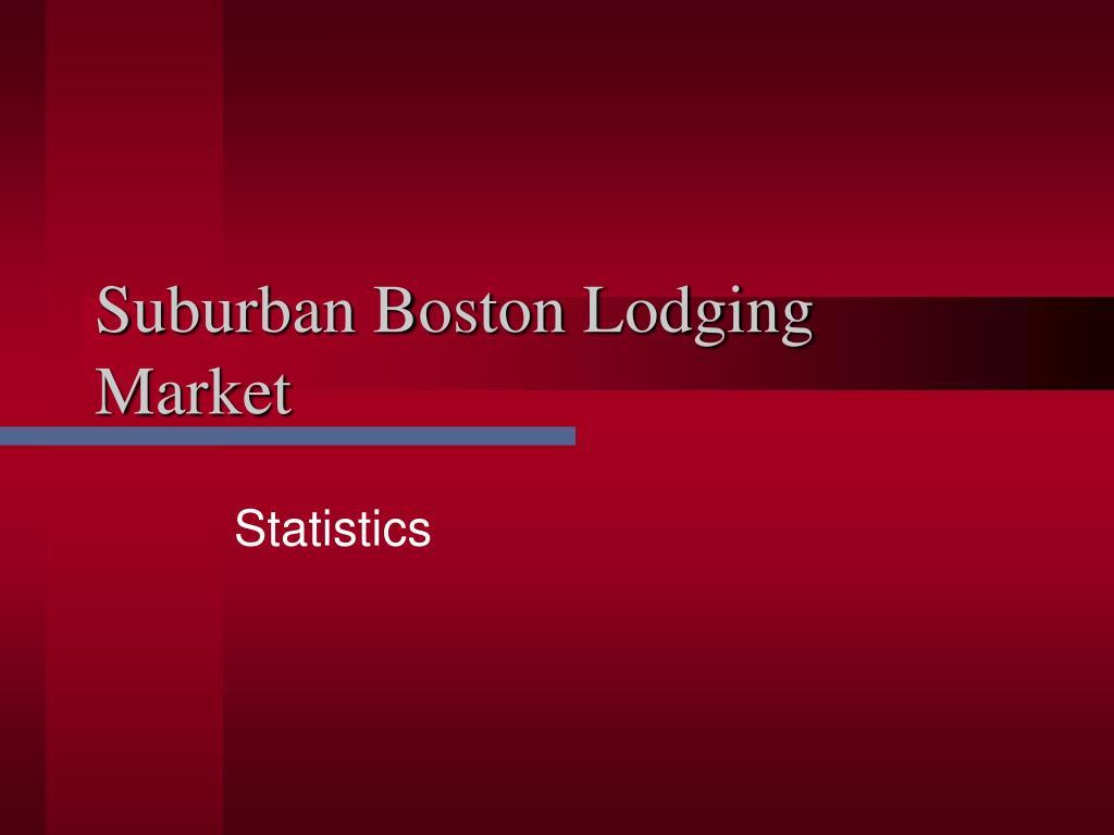 Suburban Boston Lodging Market
