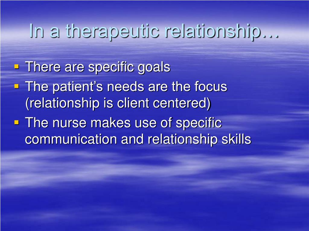 therapeutic relationship Therapeutic nurse-client relationship at the core of nursing is the therapeutic nurse-client relationship the college's therapeutic nurse-client relationship.