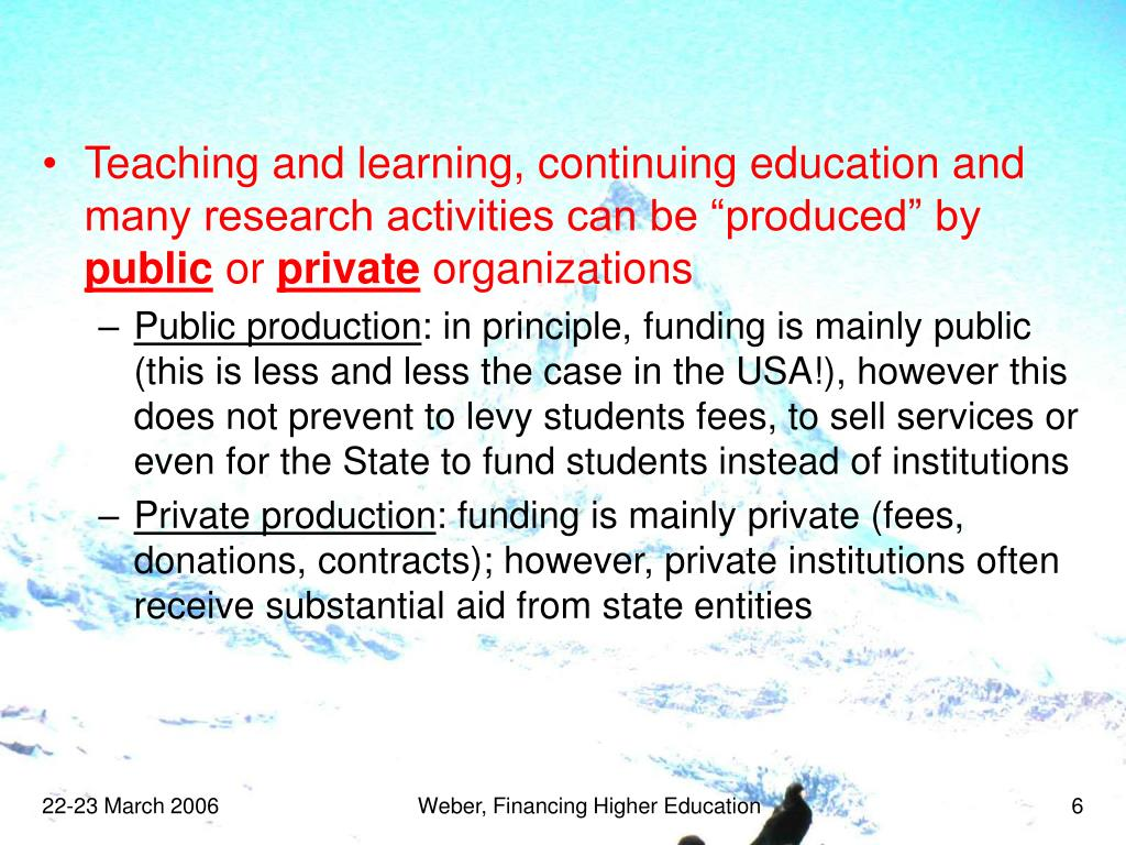 "Teaching and learning, continuing education and many research activities can be ""produced"" by"