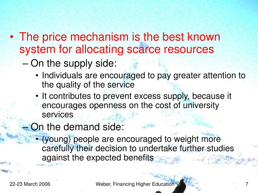 The price mechanism is the best known system for allocating scarce resources