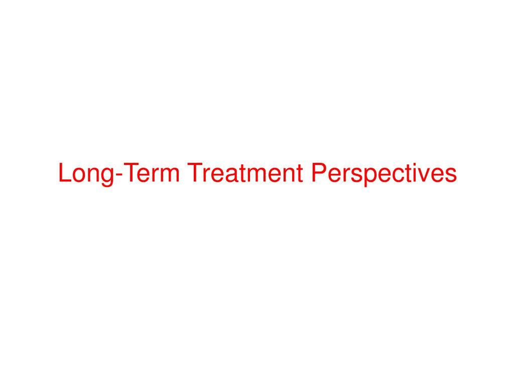 Long-Term Treatment Perspectives