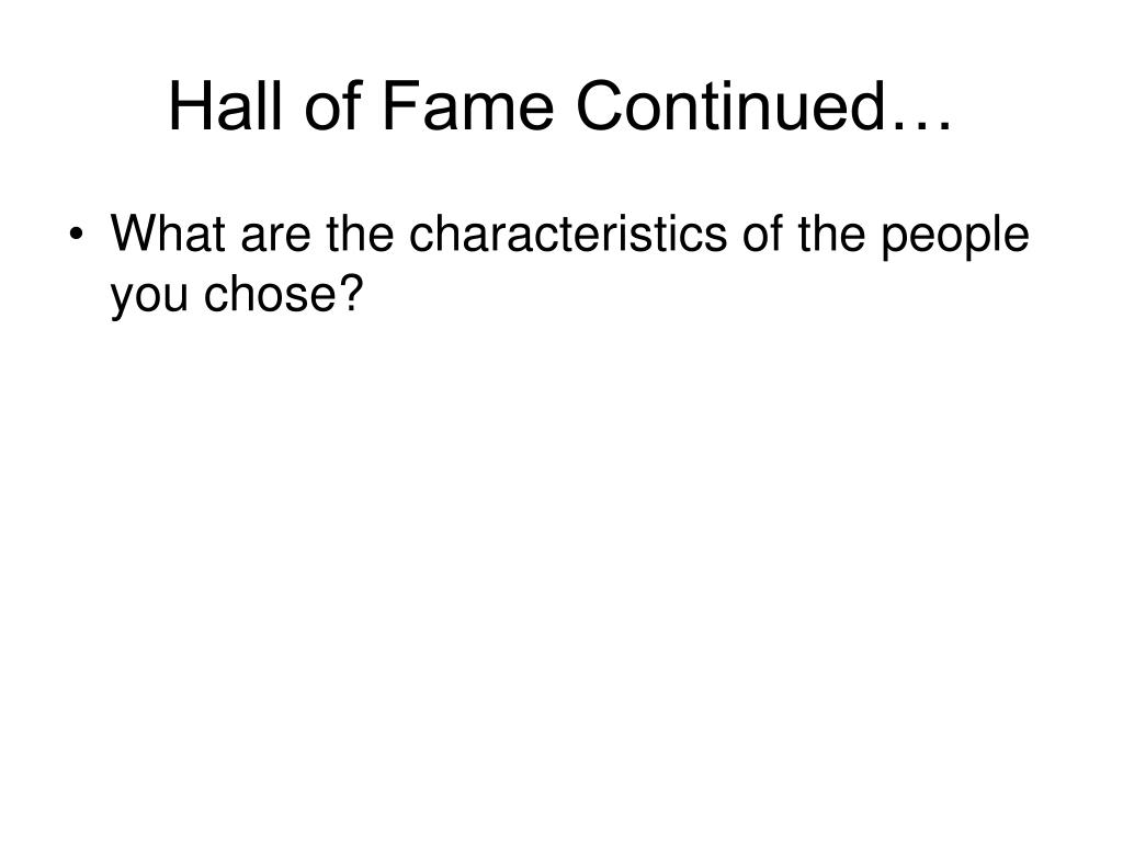 Hall of Fame Continued…