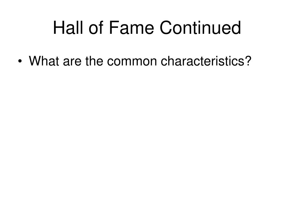 Hall of Fame Continued